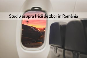studiu asupra fricii de zbor în România